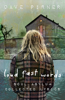 Loud Fast Words: Soul Asylum Collected Lyrics Cover Image
