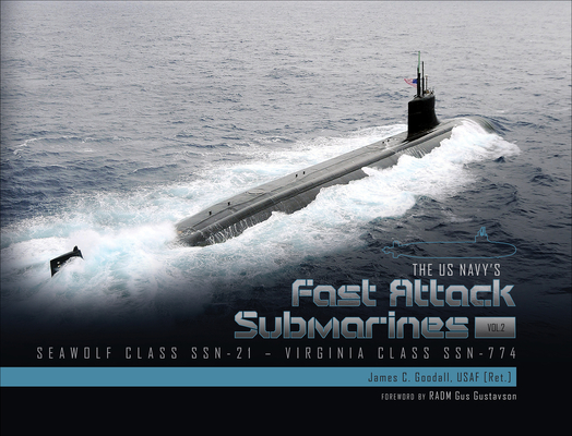 The US Navy's Fast-Attack Submarines, Vol. 2: Seawolf Class (SSN-21) and Virginia Class (SSN-774) cover