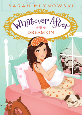 Dream On (Whatever After #4) Cover Image