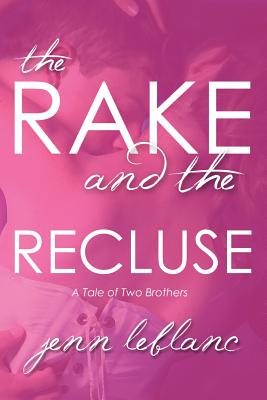 The Rake and the Recluse: A Tale of Two Brothers Cover Image
