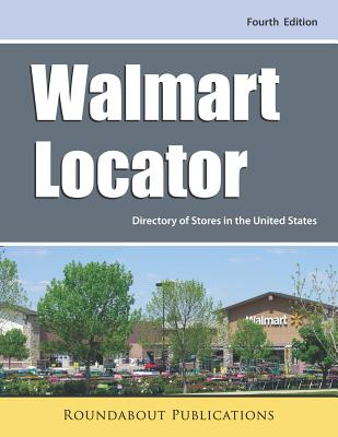 Walmart Locator, Fourth Edition: Directory of Stores in the United States Cover Image