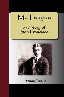 McTeague - A Story of San Francisco Cover Image