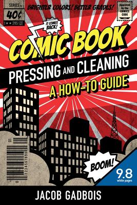 Comic Book Pressing and Cleaning: A How-To Guide Cover Image