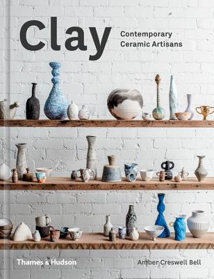 Clay: Contemporary Ceramic Artisans Cover Image
