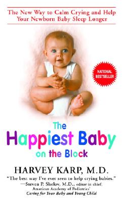 The Happiest Baby on the Block: The New Way to Calm Crying and Help Your Baby Sleep Longer Cover Image