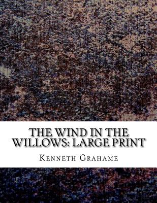 The Wind in the Willows: Large Print Cover Image