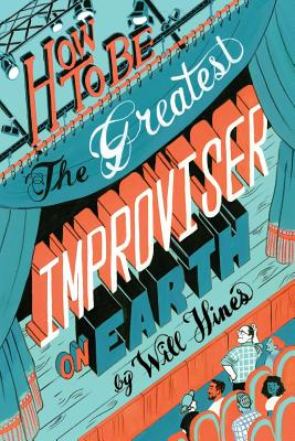 How to be the Greatest Improviser on Earth Cover Image