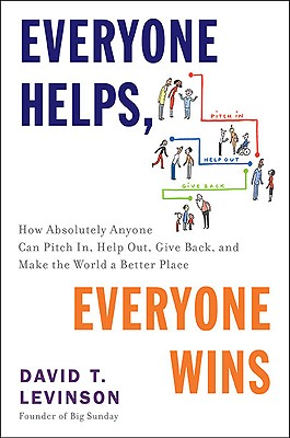 Everyone Helps, Everyone Wins: How Absolutely Anyone Can Pitch In, Help Out, Give Back, and Make the World a Better Place Cover Image