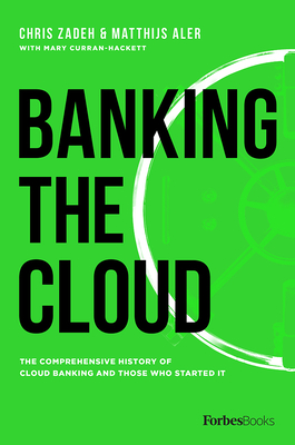 Banking the Cloud: The Comprehensive History of Cloud Banking and Those Who Started It Cover Image