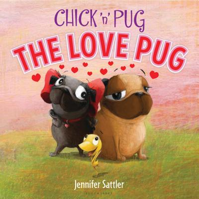 Chick 'n' Pug: The Love Pug Cover Image