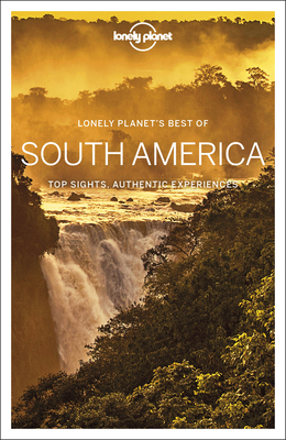 Lonely Planet Best of South America 1 (Best of Country) Cover Image