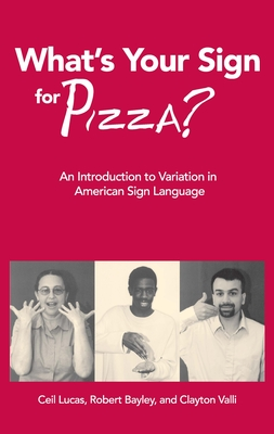 What's Your Sign for Pizza?: An Introduction to Variation in American Sign Language Cover Image