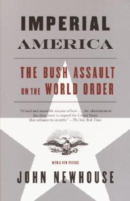 Imperial America: The Bush Assault on World Order Cover Image