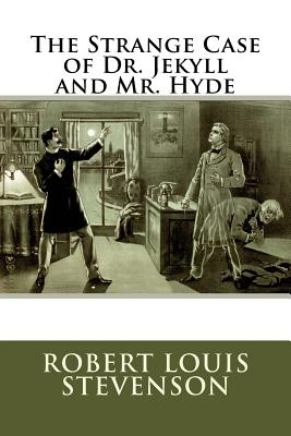 The Strange Case of Dr. Jekyll and Mr. Hyde: (Mockingbird Classics) Cover Image