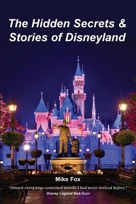 The Hidden Secrets & Stories of Disneyland Cover Image