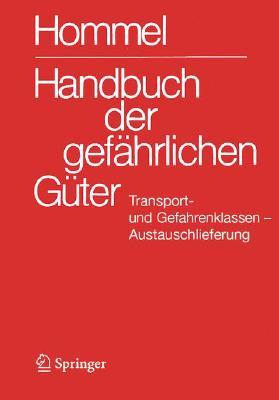 Handbuch Der Gefahrlichen Ga1/4ter. Transport- Und Gefahrenklassen Neu. Austauschlieferung, Dezember 2007: Umsetzung Der Un-Strukturreform Auf Alle Ve Cover Image