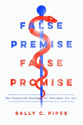 False Premise, False Promise: The Disastrous Reality of Medicare for All Cover Image