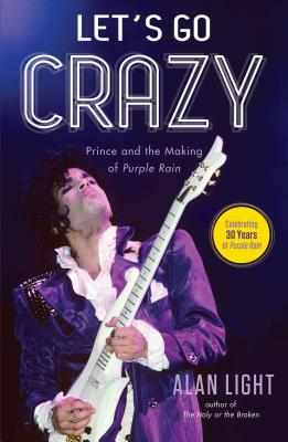 Let's Go Crazy: Prince and the Making of Purple Rain Cover Image