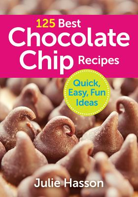 125 Best Chocolate Chip Recipes Cover