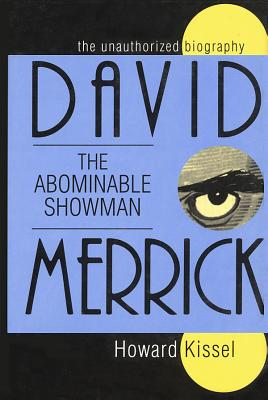 The Unauthorized Biography David the Abominable Showman Merrick Cover
