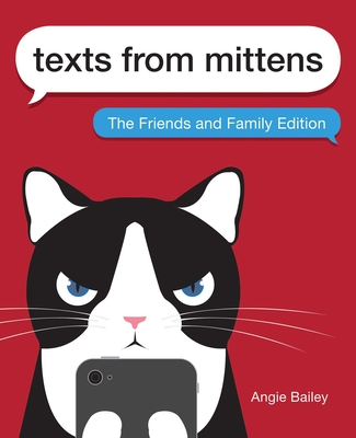 Texts from Mittens: The Friends and Family Edition Cover Image