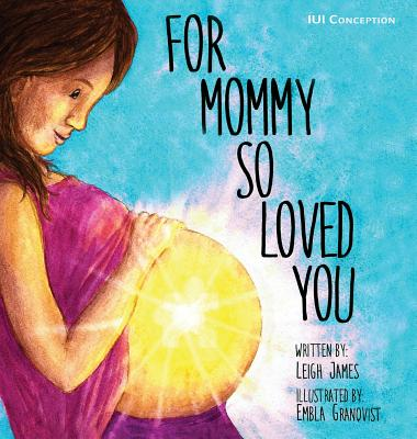 For Mommy So Loved You: Iui Cover Image