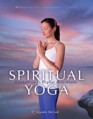 Spiritual Yoga, by Gyandev McCord