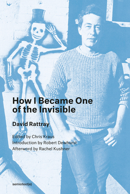 How I Became One of the Invisible, New Edition (Semiotext(e) / Native Agents) Cover Image