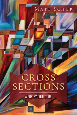 Cross Sections: A Poetry Collection Cover Image