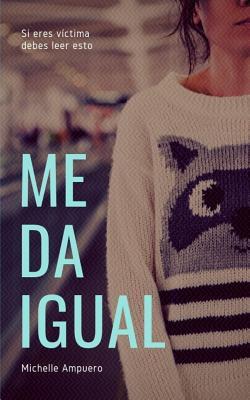 Me Da Igual...: Si Eres V Cover Image