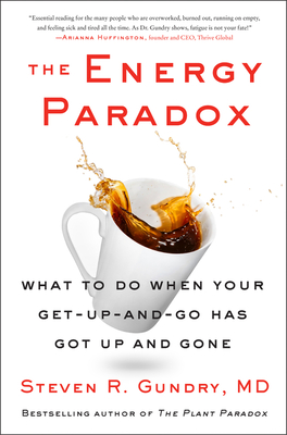 The Energy Paradox: What to Do When Your Get-Up-and-Go Has Got Up and Gone (The Plant Paradox #6) Cover Image
