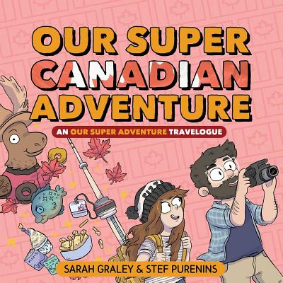 Our Super Canadian Adventure: An Our Super Adventure Travelogue cover