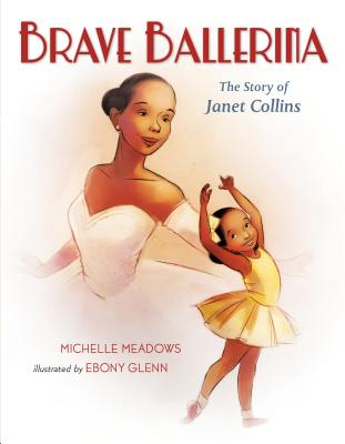 Brave Ballerina: The Story of Janet Collins Cover Image