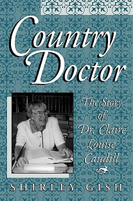 Country Doctor: The Story of Dr. Claire Louise Caudill Cover Image