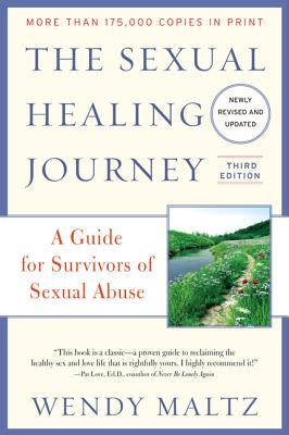 The Sexual Healing Journey: A Guide for Survivors of Sexual Abuse (Third Edition) Cover Image