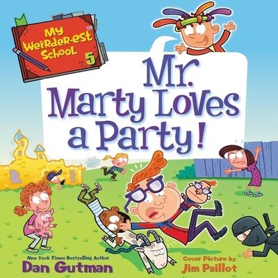 My Weirder-est School: Mr. Marty Loves a Party! Cover Image