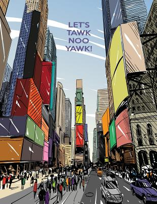 Let's Tawk Noo Yawk!: Big City Storybook Cover Image