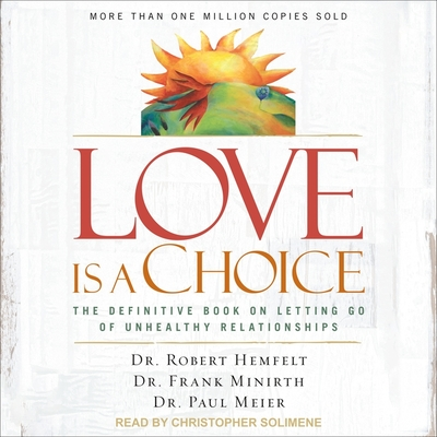 Love Is a Choice: The Definitive Book on Letting Go of Unhealthy Relationships Cover Image