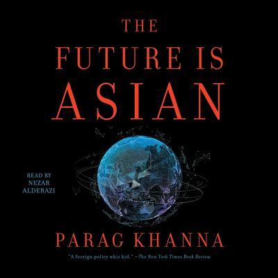 The Future Is Asian: Commerce, Conflict and Culture in the 21st Century Cover Image