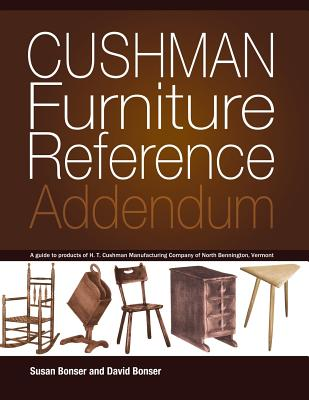 Cushman Furniture Reference, Addendum: Furniture by the H. T. Cushman Manufacturing Company of North Bennington, Vermont Cover Image
