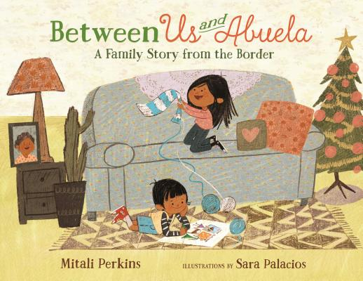 Between Us and Abuela: A Family Story from the Border Cover