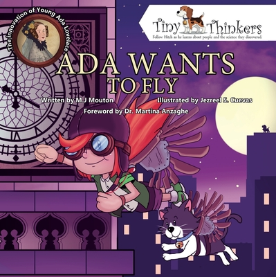 Ada Wants to Fly: The Innovation of a Young Ada Lovelace (Tiny Thinkers) Cover Image