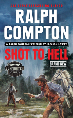 Ralph Compton Shot to Hell (The Gunfighter Series) Cover Image