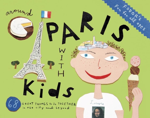 Fodor's Around Paris with Kids Cover Image