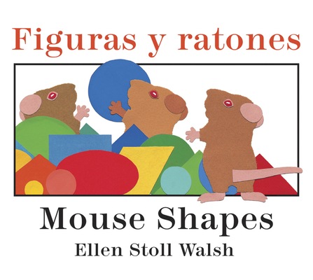 Figuras y ratones / Mouse Shapes bilingual board book Cover Image
