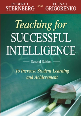 Teaching for Successful Intelligence: To Increase Student Learning and Achievement Cover Image