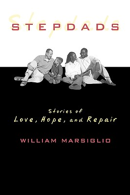 Stepdads: Stories of Love, Hope, and Repair Cover Image