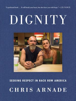 Dignity: Seeking Respect in Back Row America Cover Image