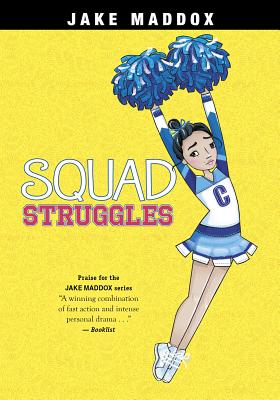 Squad Struggles (Jake Maddox Girl Sports Stories) Cover Image