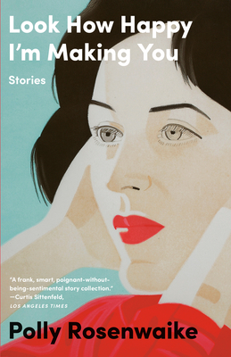 Look How Happy I'm Making You: Stories Cover Image